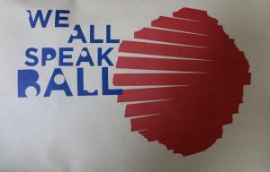 we all speak ball