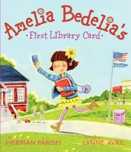 Amelia Bedelia's First Library Card by Herman Parish, Illustrated by Lynne Avril