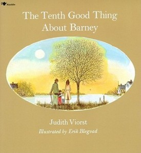 The Tenth Good Thing About Barney by Judith Viorst, Illustrated by Erik Blegvad [*]- A customer had requested this book about a boy whose cat passes away.