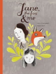 Jane, the Fox, and Me by Fanny Britt, Illustrated by Isabelle Arsenault, Translated by Christine Morelli and Susan Ouriou  [**]- This graphic novel is one of New York Times Best Illustrated Children's Book of 2013 and it's easy to see why. This is about an outcast who finds solace in books.  This is about a girl who is insecure about herself and is bullied in school. This is about how a friendly gesture can change everything.