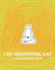"""Meditating Cat by Jean-Vincent Senac [*]- This is a """"zen coloring book."""" The titular cat is in the same position in every page as its surrounding changes."""