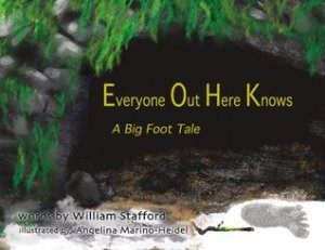Everyone Out Here Knows by William Stafford, Illustrated by Angelina Marino-Heidel [**]- William Stafford's poem about Bigfoot in picture book format is one of Oregon Reads 2014's selection celebrating the centennial of WIlliam Stafford.