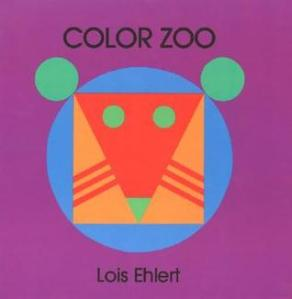 Color Zoo by Lois Ehlert [*]- Cute concept book with cutout shapes that transform one animal into another. Also teaches color.