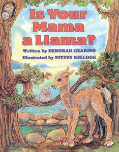 Is Your Mama A Llama? by Deborah Guarino, Illustrated by Steven Kellogg [**]- This has been recommended to me by a few customers and I've browsed it a few times myself. It's a fun rhyming picture book that has an animal guessing game element that will appeal to kids.