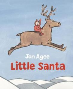 Little Santa by Jon Agee [**]-  This is a fictional biography of a gung-ho boy living in the North Pole who enjoys nothing more than sliding down chimneys and the new friends he meets one day while trying to rescue his snowed-in family.