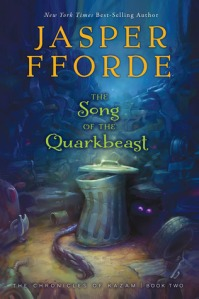 "The Song of the Quarkbeast by Jasper Fforde [**]- I was kind of underwhelmed. I did enjoy it but felt it had no point. It's like watching a bad episode of your favorite show in which you say, ""That was horrible but it's better than most of what's out there."""