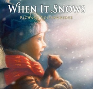 When It Snows by Richard Collingridge [**]- This is a beautifully illustrated magical picture book that follows the adventures of a boy and his bear to unexpected places. If you're giving books this holiday season, make sure to include this one!