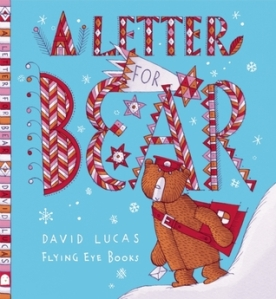 A Letter for Bear by David Lucas [**]- A cute Christmas story about a mailman who happens to be a bear who feels blue since he doesn't get any letters himself.