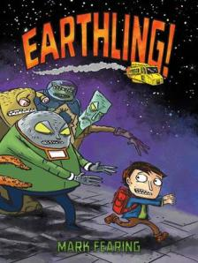 Earthling! by Mark Fearing [***]- I don't know what I was expecting but I was very surprised to like it as much as I do. This will be a perfect recommendation for boys who want a good adventure story with plenty of heart and plenty of humor!