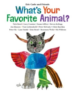 What's Your Favorite Animal? by Eric Carle and Friends [**]- Eric Carle and a few other illustrators share their favorite animals in their unique distinctive styles. Great for encouraging kids to think about and draw their own favorite animal!