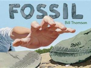 Fossil by Bill Thomson [*]- This wordless picture book takes readers on a wild adventure as a boy finds some fossils that suddenly come to life!