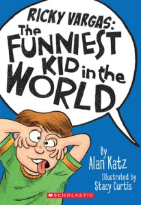 Ricky Vargas #1: The Funniest Kid in the World by Alan Katz, Illustrated by Stacy Curtis [*]- I can see why kids would like this but may be because I'm an old man but I just found his behavior to be disruptive! But the humor and plenty of illustrations in this early chapter book will be appealing to young readers.