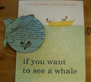 If You Want to See a Whale by Julie Fogliano, Illustrated by Erin E. Stead [***]- Learn what not to do in this sweet tale of a boy and his dog in search of this majestic aquatic creature. Readers will find a nice surprise if they look hard enough!