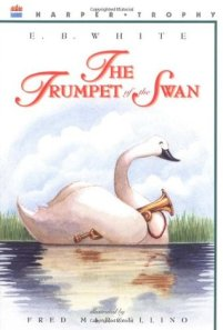 The Trumpet of the Swan by E.B. White, Illustrated by Fred Marcellino [*****- My Pick of the Week]