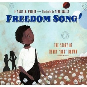 Freedom Song by Sally M. Walker, Illustrated by Sean Qualls [***]