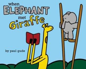When Elephant Met Giraffe by Paul Gude [*]- This would be perfect for fans of Mo Willems' Elephant and Piggie series- and there will be tons of comparisons between them. I would say readers should give this a try, at least.