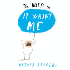 The Hueys in... It Wasn't Me by Oliver Jeffers