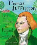 Thomas Jefferson: Life, Liberty and the Pursuit of Everything by Maira Kalman [***]