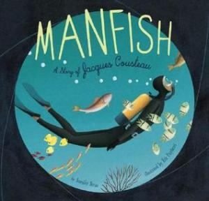 Manfish by Jennifer Berne, Illustrated by Éric Puybaret [***]