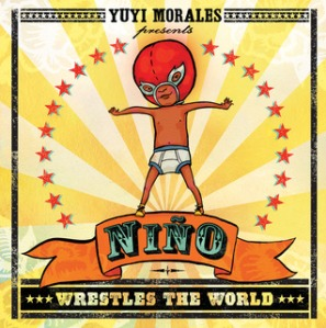 Niño Wrestles the World by Yuyi Morales [**]- A fun picture book about a confident boy pretending to be a wrestler but he may have met his match in the most unlikely place! Pura Belpré Award for Illustration 2014