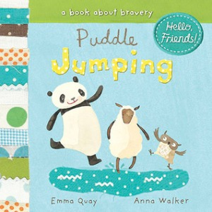 Puddle Jumping: A Book About Bravery by Emma Quay, Anna Walker