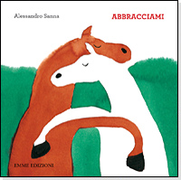 I just read my first book in Italian! OK, only the title was Italian and it was a wordless board book but that counts, right? Abbracciami by Alessandro Sanna (whose graphic novel, The River, I reviewed last week) was recommended to me by a customer. It's all about hugging. Very cute. The style reminded me of Taro Gomi.