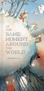 "At the Same Moment, Around the World by Clotilde Perrin [***]- A creative journey ""at the same moment, around the world"" offering glimpses of different countries and cultures. Includes additional information about timekeeping and time zones- as well as a fold out map. Great picture book to talk about diversity!"