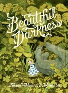 Beautiful Darkness by Fabien Vehlmann, Illustrated by Kerascoët [**]