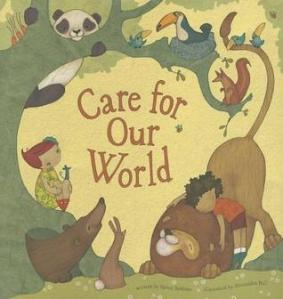 Care for Our World by Karen Robbins, Illustrated by Alexandra Ball [*]- Expect a review during my Nonfiction Picture Book Challenge post on Wednesday.