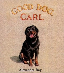 Good Dog, Carl by Alexandra Day [***]- I finally read this almost-wordless picture book. I was pleasantly surprised it wasn't a tale of a goody-two-shoes. I can see the appeal!