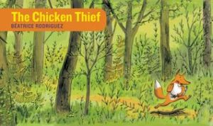 The Chicken Thief by Béatrice Rodriguez [**]- Part of the Story Without Words series, this is the first book in a trilogy about a chicken and a fox. This is a great introduction to the characters and will definitely have readers wanting more!