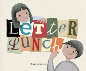 Letter Lunch by Eliza Gutierrez- Wordless but full of letters! This picture book finds two kids in search of letters for a midday meal. This would be good for letter recognition.