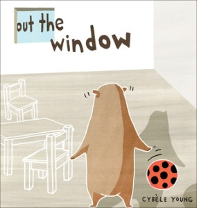 Out the Window by Cybèle Young  [***]- Adorable accordion board book! Readers will be delighted in what's happening out the window!