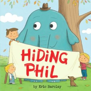 Hiding Phil by Eric Barclay [**]- Surprisingly silly picture book about siblings actually working together to hide an elephant from their parents. Fans of Mo Willems will enjoy this.