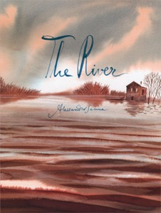 The River by Alessandro Sanna [***]- Beautiful almost wordless graphic novel. Each season introduces a new story along the river. Can be for kids but the appeal is for any age that appreciates art!