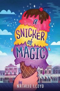 A Snicker of Magic by Natalie Lloyd [*****- My Pick of the Week]