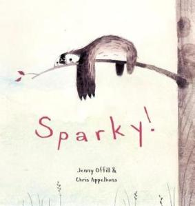 Sparky! by Jenny Offill [***]- I don't even like animals but I was really looking forward to this picture book about a sloth. Silly and surprisingly touching. I'll definitely be recommending this a lot!