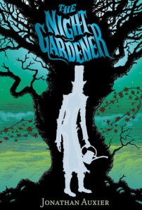 The Night Gardener by Jonathan Auxier [***]