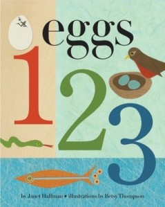 Eggs 1, 2, 3 by Janet Halfmann, Illustrated by Betsy Thompson