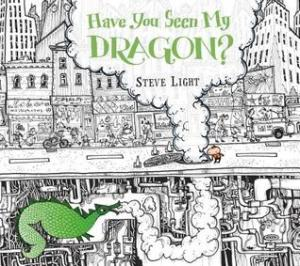 Have You Seen My Dragon? by Steve Light [***]
