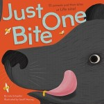 Just One Bite by Lola M. Schaefer, Illustrated by Geoff Waring [*]