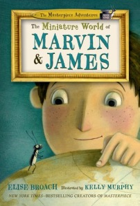 The Miniature World of Marvin and James by Elise Broach,  Illustrated by Kelly Murphy [**]- In this new early chapter series accompanying the middle reader novel Masterpiece, Marvin the artistic beetle is sad his human best friend James is going away on vacation. He worries they may not be friends when he gets back. As if that wasn't enough, Marvin and his cousin gets trapped inside an electric sharpener!
