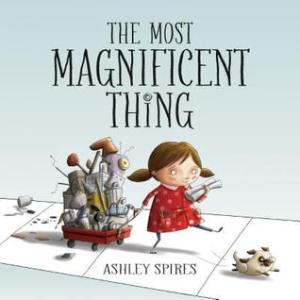 The Most Magnificent Thing by Ashley Spires [***]- What a great book for kids who get frustrated when what they're working on doesn't come out as perfectly as they thought it would! Actually, this would be perfect for adults as well. I know I need to work on my tendency to want things to be perfect right off the bat!