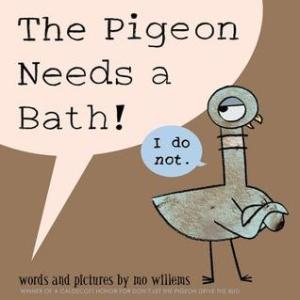 The Pigeon Needs a Bath! by Mo Willems [**]- Another installment in this hilarious series but, honestly, didn't enjoy it as much as the others!