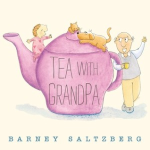 Tea with Grandpa by Barney Saltzberg [**]- A great book about the relationship between a granddaughter and her grandfather- and how they manage to spend time together even when they are apart!