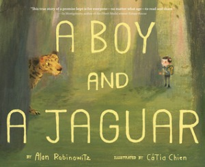 A Boy and a Jaguar by Alan Rabinowitz, Catia Chien [***]
