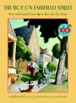The Boy on Fairfield Street by Kathleen Krull,  Illustratrated by Steve Johnson and Lou Fancher [***]