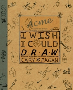 I Wish I Could Draw by Cary Fagan [**]- This sneaky book will inspire even the questioning artist to believe in themselves after they see how the narrator, believing he can't draw at all, pushes through his doubts and ends up writing this book!