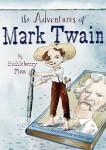 The Adventures of Mark Twain by Huckleberry Finn by Robert Burleigh, Illustrated by Barry Blitt [***]