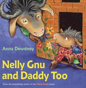 Nelly Gnu and Daddy Too by Anna Dewdney [*]- A cute spinoff of the Llama Llama books this time featuring a father daughter relationship.